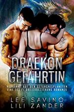 Draekon Gefährtin: Verbannt auf den Gefängnisplaneten: Eine Sci-Fi Dreierbeziehung Romanze