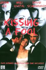 Kissing a Fool - Zwei Männer, eine Frau und eine Hochzeit