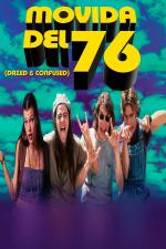 Movida del 76 (Dazed and Confused)