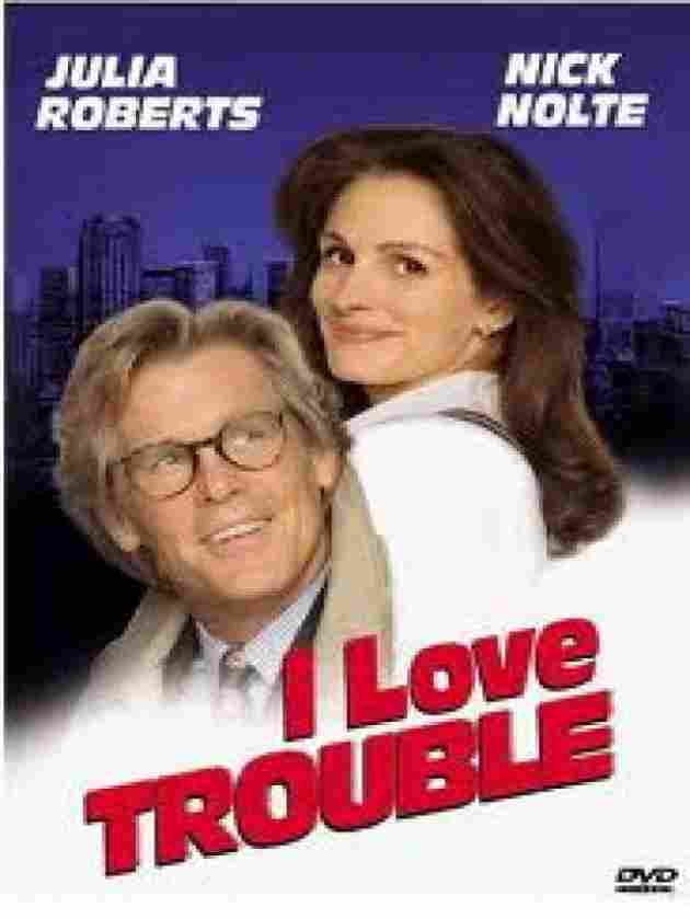 I love trouble. 1994