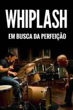 Whiplash: Em Busca da Perfeição