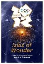 London 2012 Olympic Opening Ceremony: Isles of Wonder