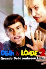 Debi & Lóide 2: Quando Debi Conheceu Lóide