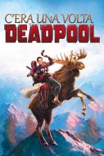 C'era una volta Deadpool