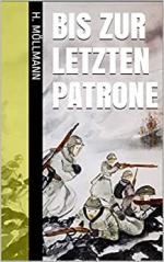 Bis zur letzten Patrone: General Eduard Dietl und seine Gebirgsjäger in der Schlacht um Narvik