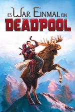 Deadpool: Es war einmal ein Deadpool