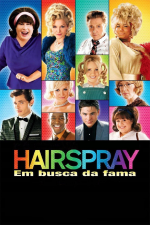 Hairspray - Em Busca da Fama