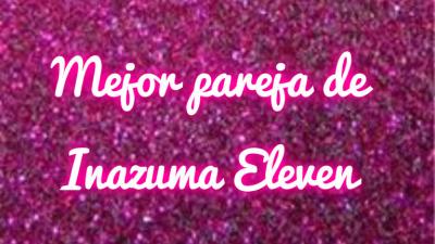 Best couple of inazuma eleven
