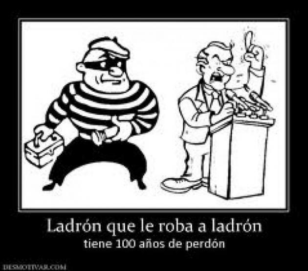 Ladrão que rouba outro ladrão, tem 100 anos de perdão