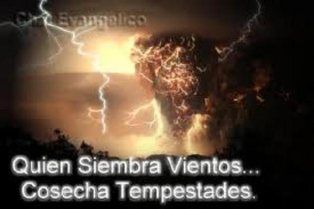 Quem semeia ventos reúne tempestades