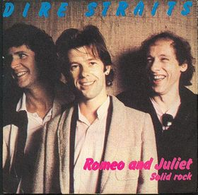 Dire Straits (Romeo and Juliet)