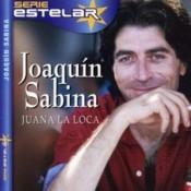 Joaquín Sabina (Juana la Loca)