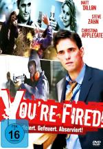 You're Fired! - Gefeiert. Gefeuert. Abserviert!