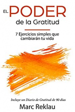 El Poder de la Gratitud: 7 Ejercicios Simples que van a cambiar tu vida a mejor