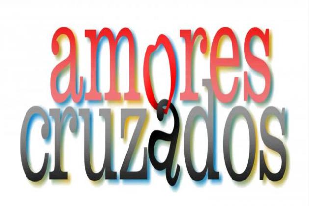 AMORES CRUZADOS