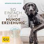 So einfach geht Hundeerziehung: Von der Bestseller-Autorin – Auf einen Blick: Illustrationen zeigen Schritt für Schritt