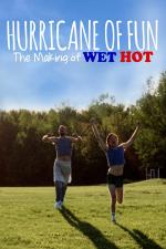 Hurricane of Fun: The Making of Wet Hot