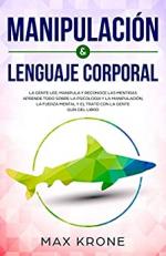 Manipulación & Lenguaje Corporal: La gente lee