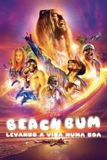 The Beach Bum - Levando a Vida Numa Boa