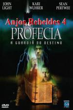 Anjos Rebeldes 4 - Profecia A Guardiã do Destino