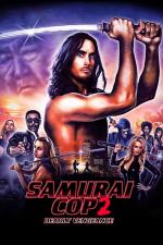 Samurai Cop 2: Deadly Vengeance