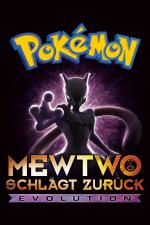 Pokémon: Mewtu schlägt zurück – Evolution