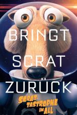 Scrat-tastrophe im All