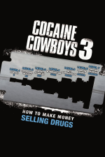 Cocaine Cowboys 3: How to Make Money Selling Drugs