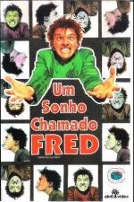 Um Sonho Chamado Fred