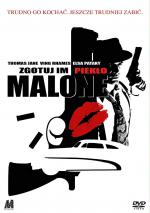 Zgotuj im piekło, Malone