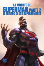 La Muerte De Superman Parte 2: El Reinado De Los Superhombres